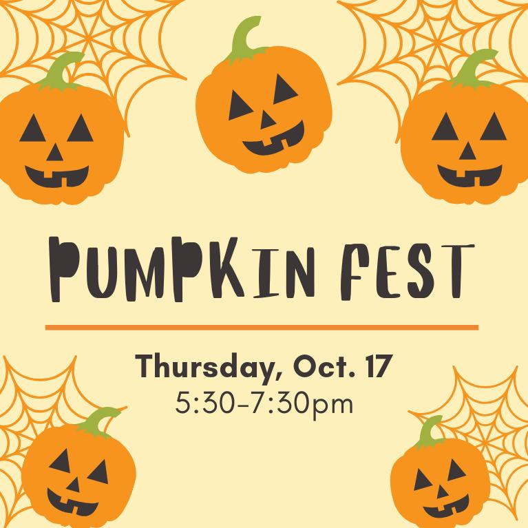 Pumpkin Fest is Thursday, October 17 from 5:30-7:30pm